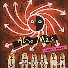 Algo Mas - CD Audio di Mark Weinstein