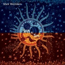 Lua e Sol - CD Audio di Mark Weinstein