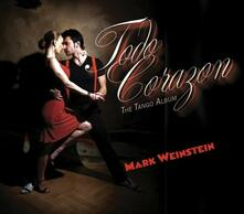 Todo Corazon - CD Audio di Mark Weinstein