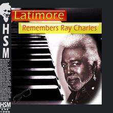 Remembers Ray Charles - CD Audio di Latimore