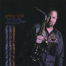 Smooth Jazz Classics - CD Audio di Greg Vail