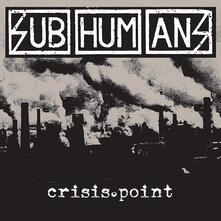Crisis Point - CD Audio di Subhumans