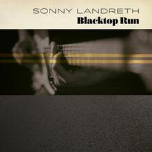 Blacktop Run - CD Audio di Sonny Landreth