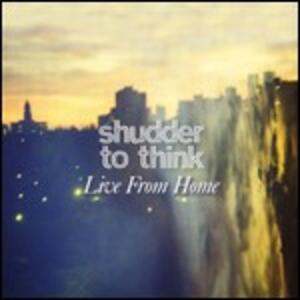 Live from Home - Vinile LP di Shudder to Think