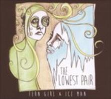 Fern Girl & Ice Man - CD Audio di Lowest Pair