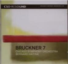Sinfonia n.7 - CD Audio di Anton Bruckner,Bernard Haitink,Chicago Symphony Orchestra
