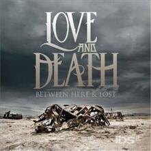 Between Here (Deluxe) - CD Audio di Love and Death