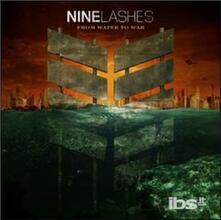 From Water to War - CD Audio di Nine Lashes