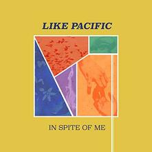 In Spite of Me - CD Audio di Like Pacific