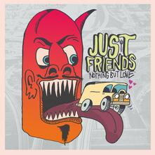 Nothing but Love - CD Audio di Just Friends