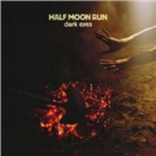 Dark Eyes - CD Audio di Half Moon Run