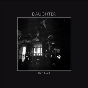 Live @ Air - Vinile LP di Daughter