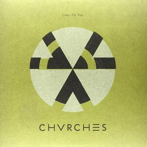 Under the Tide - Vinile LP di Chvrches