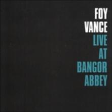 Live at Bangor Abbey - CD Audio di Foy Vance