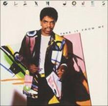 Take it from me - CD Audio di Glenn Jones