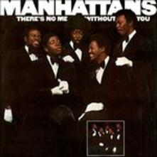 There's No me (Reissue) - CD Audio di Manhattans