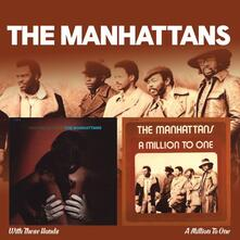 With These Hands - A Million to One - CD Audio di Manhattans
