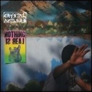 Nothing Is Real - Vinile LP di Crystal Antlers