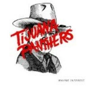 Wayne Interest - Vinile LP di Tijuana Panthers