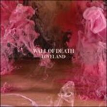 Loveland - CD Audio di Wall of Death