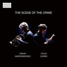 The Scene of the Crime. Musica per Tromba e Percussioni - CD Audio di Colin Currie,Hakan Hardenberger