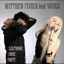 Elektronic House Party - CD Audio di Matthew Fisher