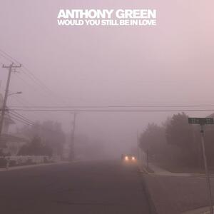 Would You Still Be in Love - Vinile LP di Anthony Green