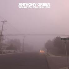 Would You Still Be in Love - CD Audio di Anthony Green