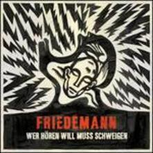 Wer Horen Will Muss - CD Audio di Friedemann