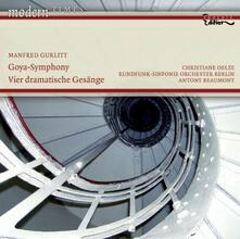 Goya-Symphony - 4 Dramatiches Gesänge - CD Audio di Radio Symphony Orchestra Berlino,Christiane Oelze,Manfred Gurlitt,Anthony Beaumont