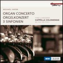Concerto per organo - 3 Sinfonie - CD Audio di Johann Michael Haydn,Cappella Coloniensis,Wilfried Boettcher,Franz Lehrndorfer