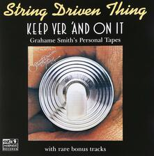Keep Yer and on it - CD Audio di String Driven Thing