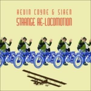 Strange Re-Locomotion - Vinile LP di Kevin Coyne,Siren