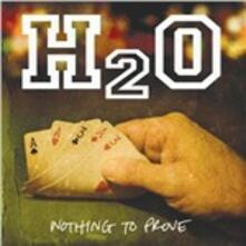 Nothing to Prove - CD Audio di H2O