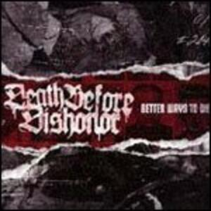 Better Ways to Die - Vinile LP di Death Before Dishonor