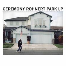 Rohnert Park - CD Audio di Ceremony