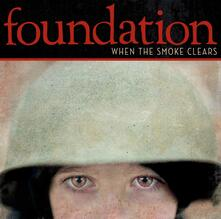 When the Smoke Clears - CD Audio di Foundation