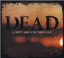 Anxiety & Everything Else - CD Audio di Dead Swans