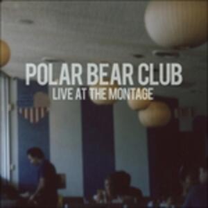Live at the Montage - Vinile LP di Polar Bear Club