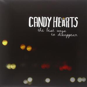 Best Ways to Disappear - Vinile LP di Candy Hearts