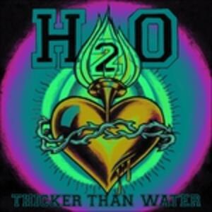 Thicker Than Water - Vinile LP di H2O
