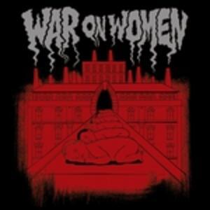 War on Women - Vinile LP di War on Women