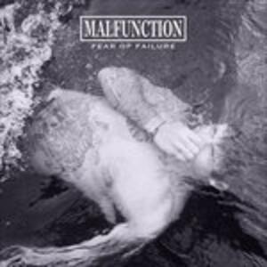 Fear Of Failure - Vinile LP di Malfunction