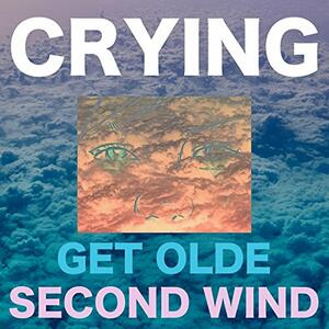 Get Olde - Second Wind - Vinile LP di Crying