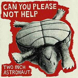 Can You Please Not Help - Vinile LP di Two Inch Astronaut