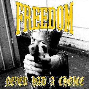 Never Had A Choice - Vinile 7'' di Freedom