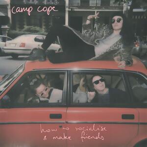 How to Socialise & Make Friend - Vinile LP di Camp Cope