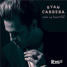 Wake Up Beautiful (Digipack) - CD Audio di Ryan Cabrera