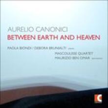 Between Earth and Heaven - CD Audio di Aurelio Canonici