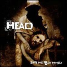 Save Me from Myself - CD Audio di Head